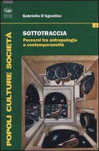 Copertina di 'Sottotraccia. Percorsi tra antropologia e contemporaneità'