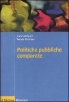 Politiche pubbliche comparate. Metodi, teorie, ricerche - Lanzalaco Luca, Prontera Andrea