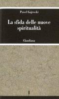 La sfida delle nuove spiritualità - Gajewski Pawel