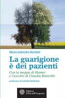 La guarigione è dei pazienti - Maria Gabriella Bardelli