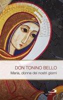 Maria donna dei nostri giorni - Antonio Bello