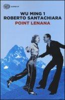 Point Lenana - Wu Ming 1, Santachiara Roberto