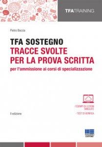 Copertina di 'TFA sostegno. Tracce svolte per la prova scritta per l'ammissione ai corsi di specializzazione'