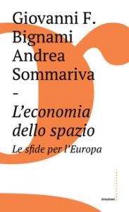 Copertina di 'L' economia dello spazio: le sfide per l'Europa'