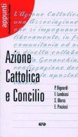 Azione Cattolica e Concilio - Bignardi Paola, Preziosi Ernesto, Lambiasi Francesco
