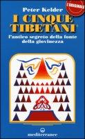 I cinque tibetani. L'antico segreto della fonte della giovinezza - Kelder Peter