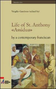 Copertina di 'Life of st. Anthony. «Assidua» by a contemporary franciscan'