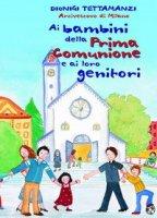 Ai bambini della prima comunione e ai loro genitori - Tettamanzi Dionigi