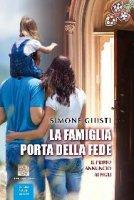 La famiglia porta della fede - Giusti Simone