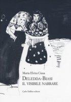 Deledda-Biasi. Il visibile narrare - Ciusa Maria Elvira