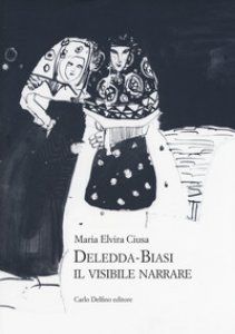 Copertina di 'Deledda-Biasi. Il visibile narrare'