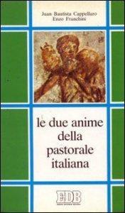 Copertina di 'Le due anime della pastorale italiana. Dialogo sui modelli di Chiesa in discussione'