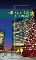 Natale a Milano. La città dei desideri