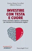 Investire con testa e cuore - Enrico Maria Cervellati, Alberto Pattono