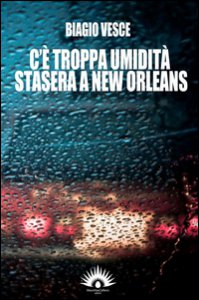 Copertina di 'C'è troppa umidità stasera a New Orleans'