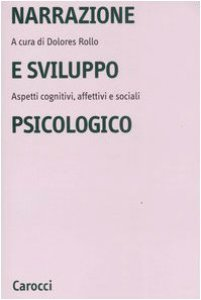 Copertina di 'Narrazione e sviluppo psicologico. Aspetti cognitivi, affettivi e sociali'
