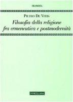 Filosofia della religione tra ermeneutica e postmodernità - De Vitiis Pietro