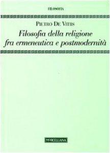 Copertina di 'Filosofia della religione tra ermeneutica e postmodernità'