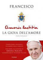 Amoris Laetitia. La gioia dell'amore - Papa Francesco