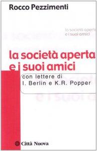 Copertina di 'La società aperta e i suoi amici'