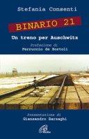 Binario 21. Un treno per Auschwitz. - Consenti Stefania