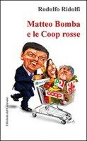 Matteo Bomba e le Coop rosse - Ridolfi Rodolfo