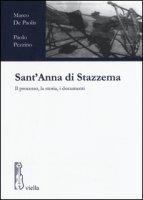 Sant'Anna di Stazzema. Il processo, la storia, i documenti - De Paolis Marco, Pezzino Paolo