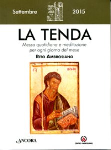 Copertina di 'La Tenda. Messa quotidiana e meditazione per ogni giorno del mese. Rito Ambrosiano. Settembre 2015'
