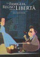 La famiglia, regno della libertà - Gilbert Keith Chesterton