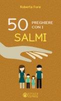 50 Preghiere con i salmi - Roberta Fora