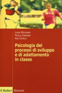 Copertina di 'Psicologia dei processi di sviluppo e di adattamento in classe'