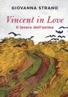 Vincent in love. Il lavoro dell'anima - Strano Giovanna