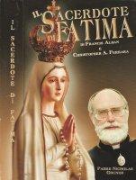 Il sacerdote di Fatima - F. Alban e Christopher A. Ferrara