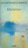 Mattutino - Gianfranco Ravasi