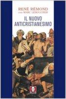 Il nuovo anticristianesimo - Rémond R.