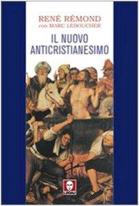 Copertina di 'Il nuovo anticristianesimo'