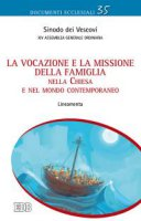 La vocazione e la missione della famiglia nella Chiesa e nel mondo contemporaneo - Sinodo dei Vescovi - XIV Assemblea Generale Ordinaria