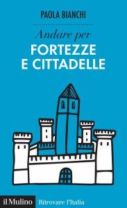 Copertina di 'Andare per fortezze e cittadelle'