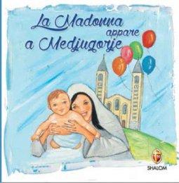 Copertina di 'La Madonna appare a Medjugorje'