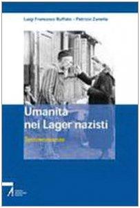 Copertina di 'Umanità nei lager nazisti. Testimonianze'