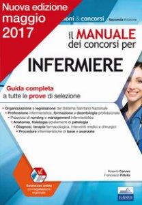 Copertina di 'Il manuale dei concorsi per infermiere. Guida completa a tutte le prove di selezione'