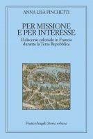 Per missione e per interesse - Anna Lisa Pinchetti