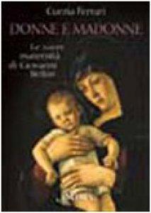 Copertina di 'Donne e Madonne. Le sacre maternità di Giovanni Bellini'