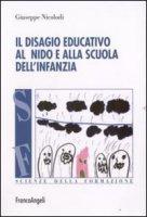 Il disagio educativo all'asilo nido e alla scuola dell'infanzia - Nicolodi Giuseppe