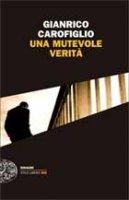 Una mutevole verità - Gianrico Carofiglio