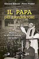 Il Papa dei lavoratori