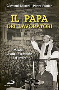Copertina di 'Il Papa dei lavoratori'