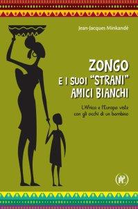 """Copertina di 'Zongo e suoi """"strani"""" amici bianchi'"""