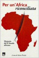 Per un'Africa riconciliata - Pozzi Anna