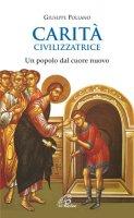 Carità civilizzatrice - Giuseppe Pollano